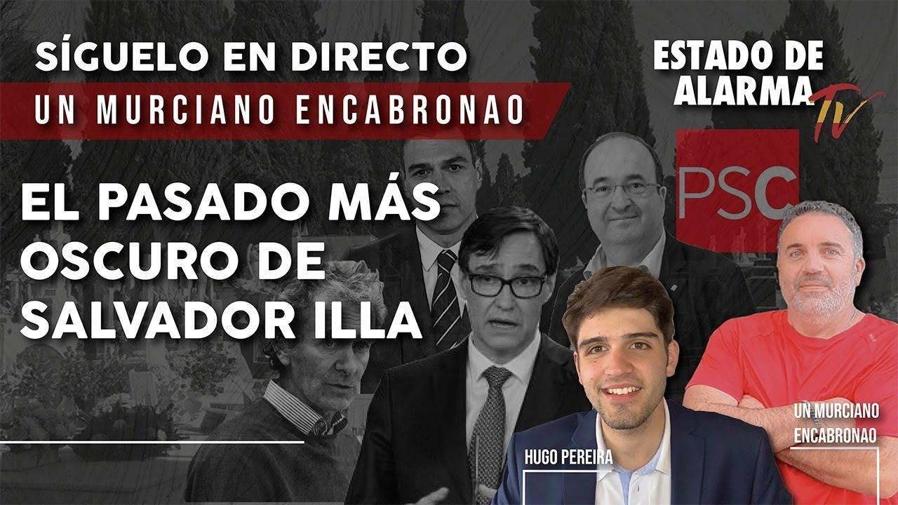 EN DIRECTO: MURCIANO ENCABRONAO. El PASADO más OSCURO de SALVADOR ILLA