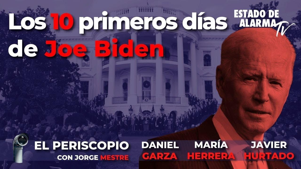 En Directo El Periscopio: Los 10 primeros días de Joe Biden, con Jorge Mestre