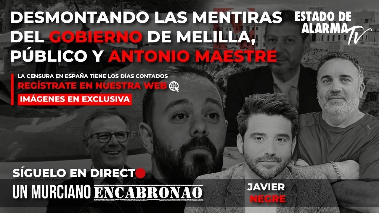Directo:  Murciano. Desmontando las mentiras del Gobierno de Melilla, Público y Antonio Maestre