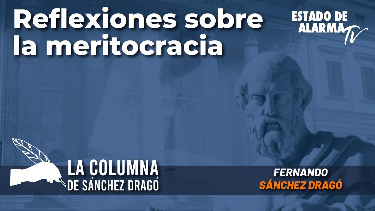 La columna de Sánchez Dragó: Reflexiones sobre la meritocracia