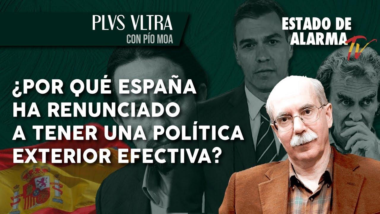 ¿Por qué ESPAÑA ha RENUNCIADO a tener una POLÍTICA EXTERIOR EFECTIVA?