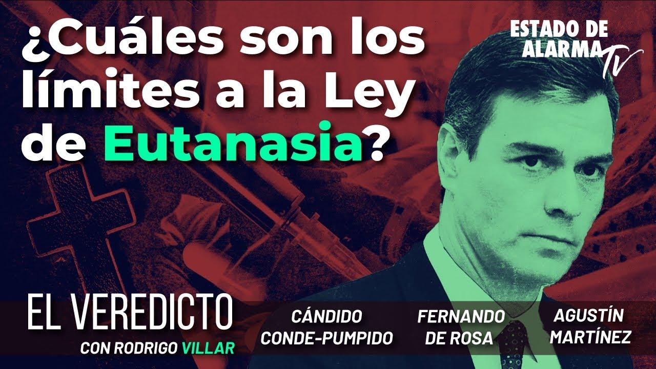 El Veredicto: ¿Cuáles son los límites a la Ley de Eutanasia? Con de Rosa, Martínez y Conde-Pumpido