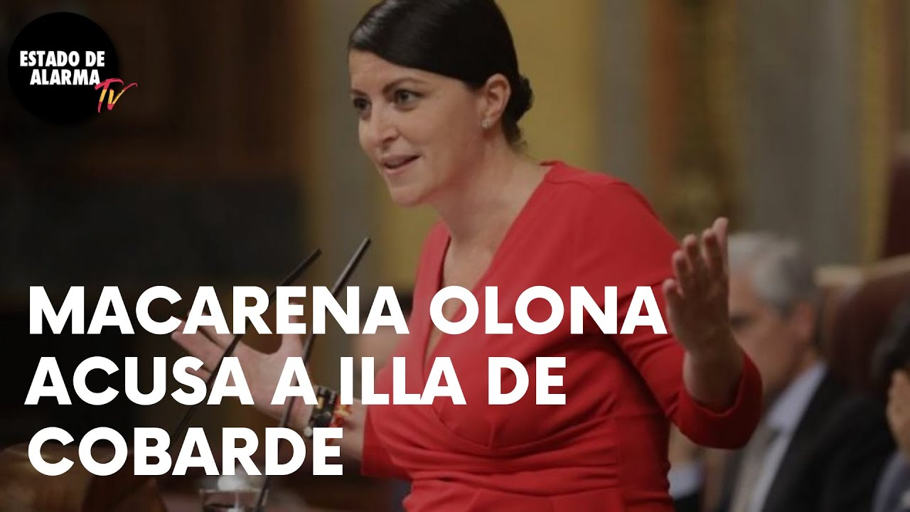 Macarena OLONA ACUSA a ILLA de COBARDE