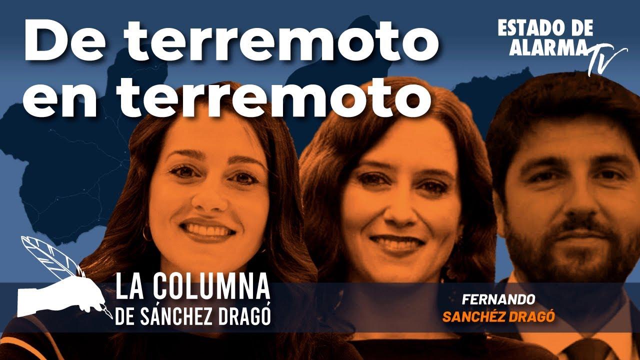 De terremoto en terremoto: La columna de Sánchez Drago, (Extendida)