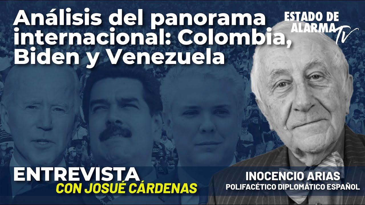 Entrevista a Inocencio Arias: Análisis del panorama internacional - Colombia, Biden y Venezuela