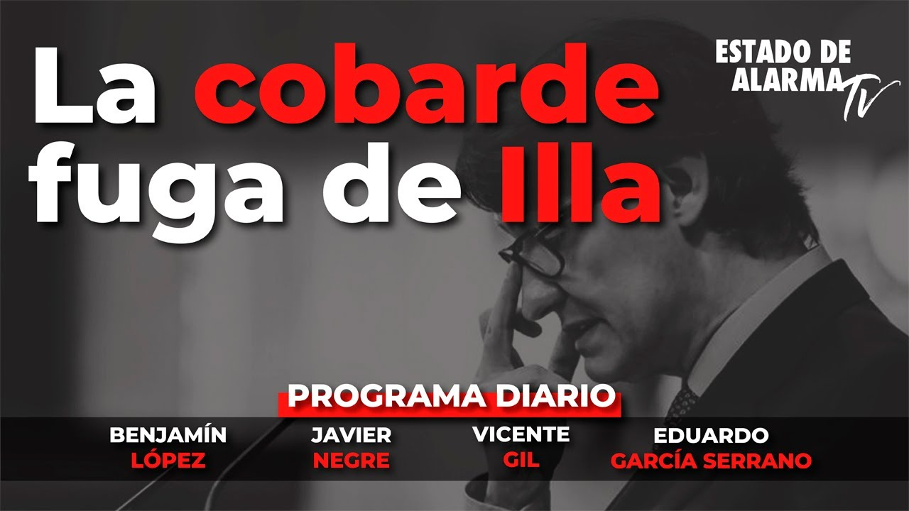 Directo con Javier Negre: La cobarde fuga de Illa. Benjamín López, Vicente Gil, Eduardo G Serrano