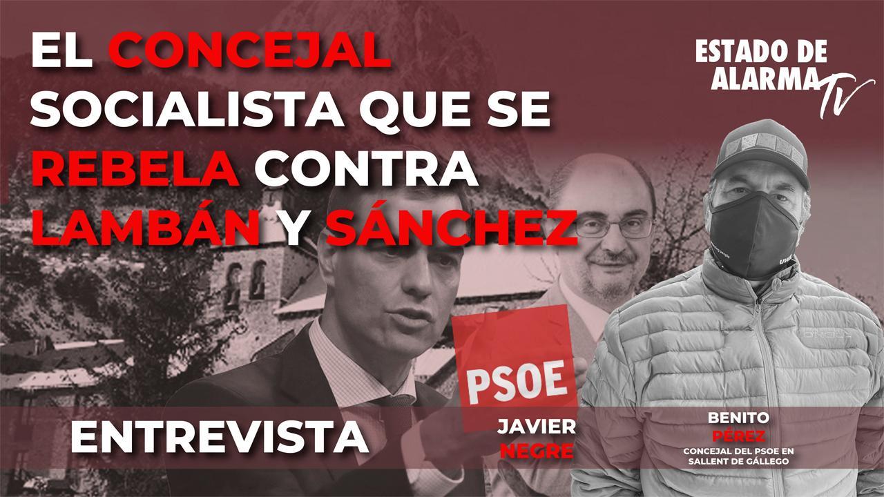 El concejal SOCIALISTA que se REBELA contra Lambán y Sánchez