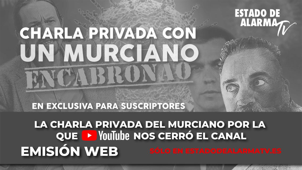 La charla privada del Murciano Encabronao por la que Youtube nos cerró el canal
