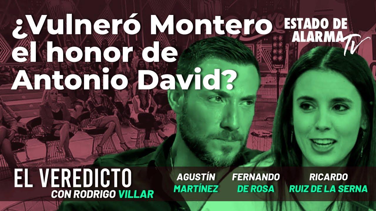 El Veredicto. ¿Vulneró Montero el honor de Antonio David? Con de Rosa, Martínez y Ruiz de la Serna