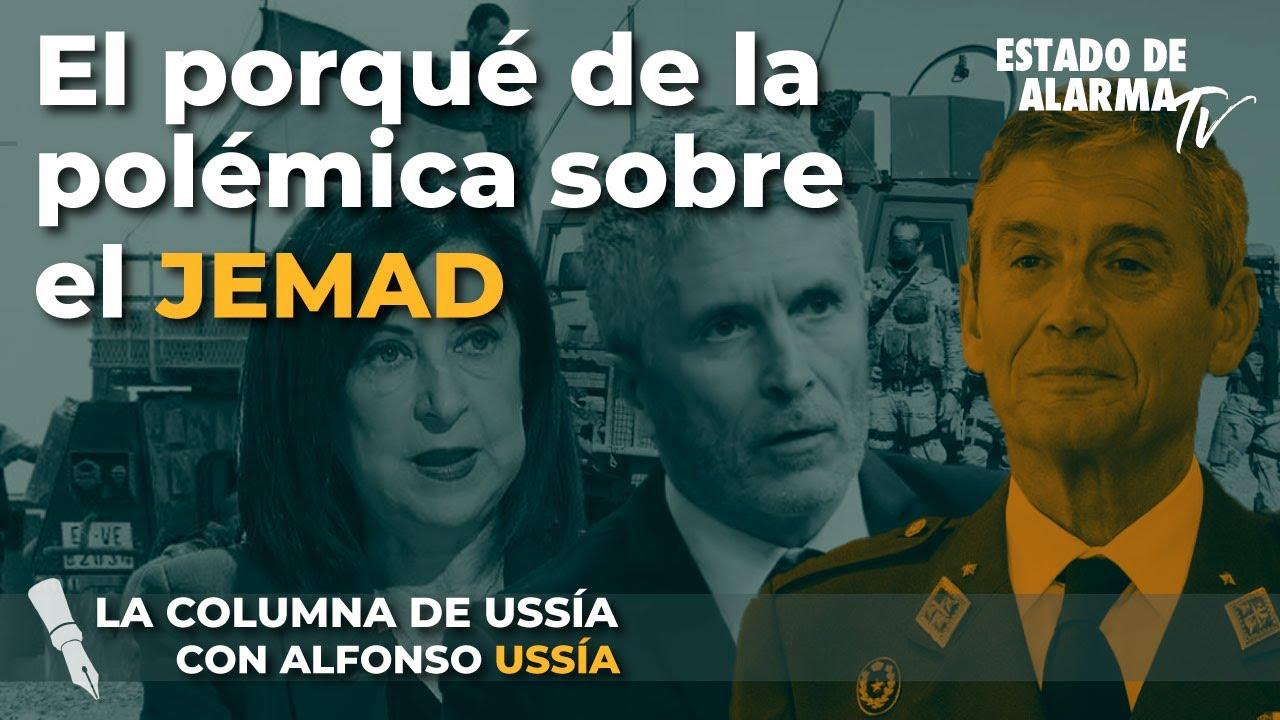 La Columna de Alfonso Ussía, El porqué de la polémica sobre el JEMAD