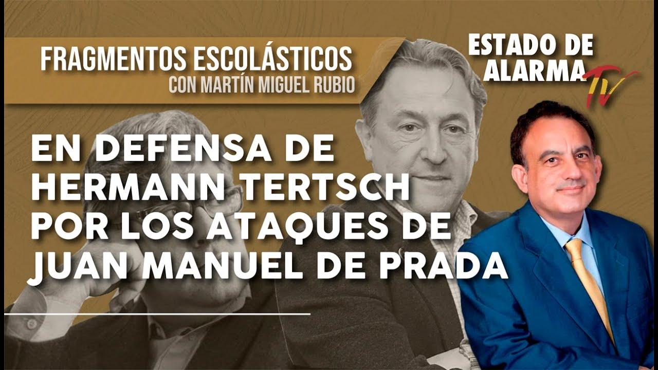 En DEFENSA de HERMANN TERTSCH por los ATAQUES de JUAN MANUEL DE PRADA